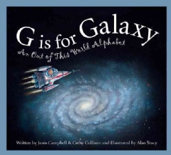 G Is For Galaxy: An Out Of This World Alphabet (Hardcover)