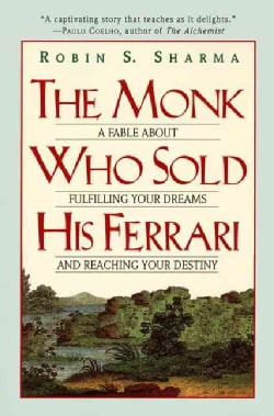 The Monk Who Sold His Ferrari: A Fable About Fulfilling Your Dreams and Reaching Your Destiny (Paperback)