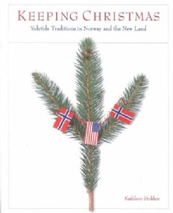 Keeping Christmas: Yuletide Traditions in Norway and the New Land (Paperback)