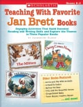 Teaching With Favorite Jan Brett Books: Engaging Activities That Build Essential Reading And Writing Skills And E... (Paperback)