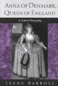 Anna of Denmark, Queen of England: A Cultural Biography (Hardcover)