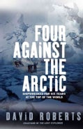 Four Against The Arctic: Shipwrecked For Six Years At The Top Of The World (Paperback)