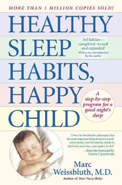 Healthy Sleep Habits, Happy Child: A Step-By-Step Program For a Good Night's Sleep (Hardcover)
