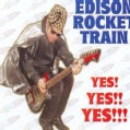 Edison Rocket Train - Yes! Yes!! Yes!!!