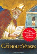 The Catholic Verses: 95 Bible Passages That Confound Protestants (Paperback)