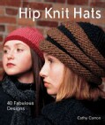 Hip Knit Hats: 40 Fabulous Designs (Hardcover)