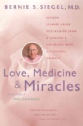Love, Medicine and Miracles: Lessons Learned About Self-Healing from a Surgeon's Experience With Exceptional Pati... (Paperback)