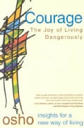 Courage: The Joy of Living Dangerously (Paperback)