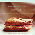 Nancy Silverton's Sandwich Book: The Best Sandwiches Ever--from Thursday Nights At Campanile (Paperback)