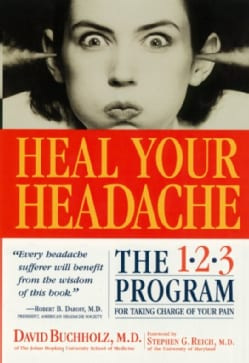 Heal Your Headache: The 1-2-3 Program for Taking Charge of Your Pain (Paperback)