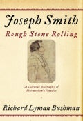 Joseph Smith: Rough Stone Rolling (Hardcover)