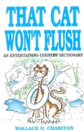 That Cat Won't Flush: An Entertaining Country Dictionary (Paperback)