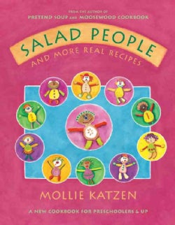 Salad People And More Real Recipes: A New Cookbook for Preschoolers & Up (Hardcover)