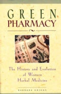 Green Pharmacy: The History and Evolution of Western Herbal Medicine (Paperback)