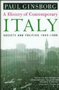 A History of Contemporary Italy: Society and Politics, 1943-1988 (Paperback)