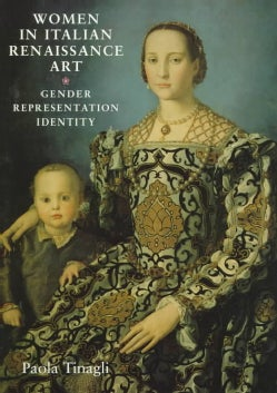 Women in Italian Renaissance Art: Gender, Representation, Identity (Paperback)