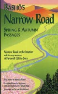 Basho's Narrow Road: Spring & Autumn Passages : Narrow Road to the Interior and the Renga Sequence : A Farewell G... (Paperback)