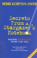 Secrets from a Stargazer's Notebook: Making Astrology Work for You (Paperback)