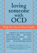 Loving Someone With Ocd: Help for You & Your Family (Paperback)