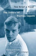 Too Brief A Treat: The Letters Of Truman Capote (Paperback)