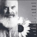 Andrew MD Weil - Sound Body, Sound Mind: Music For Healing With Andrew Weil, MD