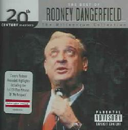 Rodney Dangerfield - 20th Century Masters- The Millennium Collection: The Best of Rodney Dangerfield (Parental Advisory)