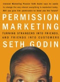 Permission Marketing: Turning Strangers into Friends, and Friends into Customers (Hardcover)