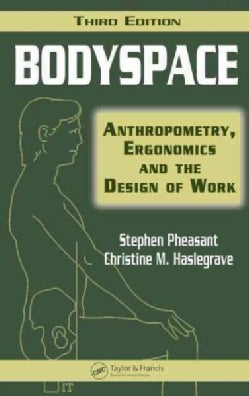 Bodyspace: Anthropometry, Ergonomics, And The Design Of Work (Hardcover)