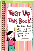 Tear Up This Book!: The Sticker, Stencil, Stationery, Games, Crafts, Doodle, And Journal Book For Girls! (Spiral bound)