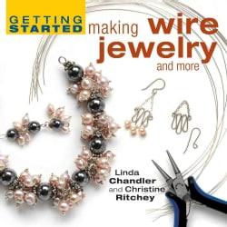 Getting Started Making Wire Jewelry And More (Hardcover)