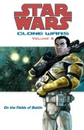 Star Wars Clone Wars 6: On The Fields Of Battle (Paperback)