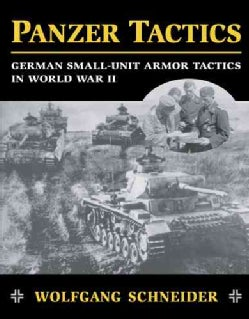 Panzer Tactics: German Small-unit Armor Tactics In World War Ii (Paperback)