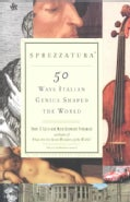 Sprezzatura: 50 Ways Italian Genius Shaped the World (Paperback)