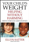 Your Child's Weight: Helping Without Harming (Paperback)