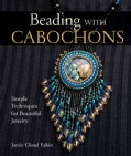 Beading With Cabochons: Simple Techniques For Beautiful Jewelry (Hardcover)
