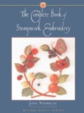 The Complete Book Of Stumpwork Embroidery (Hardcover)