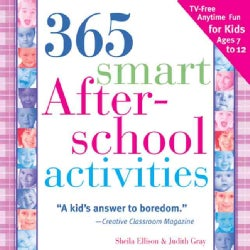 365 Smart After-school Activities: Tv-free Fun Anytime For Kids Ages 7-12 (Paperback)