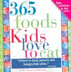 365 Foods Kids Love To Eat: Fun, Nutritious And Kid-tested! (Paperback)