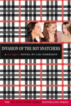 Invasion of the Boy Snatchers: A Clique Novel (Paperback)