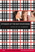 Invasion of the Boy Snatchers: A Clique Novel (Paperback)