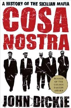 Cosa Nostra: A History Of The Sicilian Mafia (Paperback)