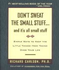 Don't Sweat the Small Stuff... and It's All Small Stuff: Simple Ways to Keep the Little Things from Taking over Y... (Paperback)