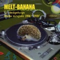 Melt Banana - 13 Hedgehogs: MXBX Singles 1994-1999