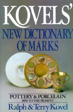 The Kovels' New Dictionary of Marks/Pottery and Porcelain, 1850-Present (Hardcover)