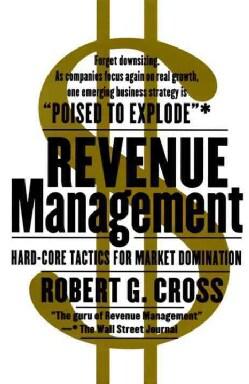 Revenue Management: Hard-Core Tactics for Market Domination (Paperback)