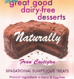 More Great good Dairy-free Desserts Naturally: Sin-Sational Sumptuous Treats (Paperback)