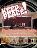 Keep the Peace!: The Musician's Guide to Soundproofing (Paperback)