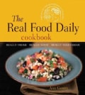Real Food Daily Cookbook: Really Fresh, Really Good, Really Vegetarian (Paperback)