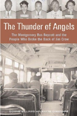 The Thunder of Angels: The Montgomery Bus Boycott And the People Who Broke the Back of Jim Crow (Hardcover)