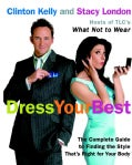 Dress Your Best: The Complete Guide To Finding The Style That's Right For Your Body (Paperback)